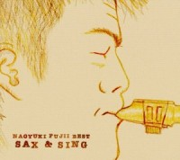 NAOYUKI FUJII BEST  SAX & SING