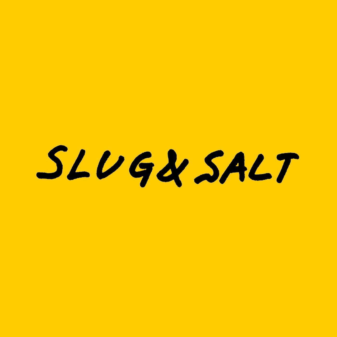 SLUG & SALT